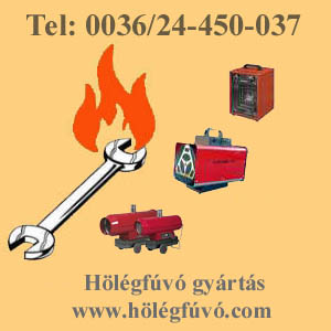 www.hőlégfúvó.com  hőlégfúvó gyártás: pb gázos hőlégfúvó, földgázos hőlégfúvók, gázolajos hőlégfúvók, elektromos hőlégfúvók, fatüzelésű hőlégfúvók,